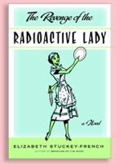 Book Cover- The Revenge of the Radioactive Lady